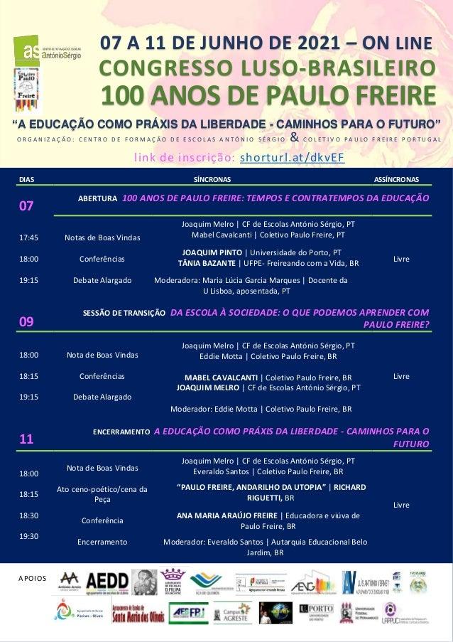 link de inscrição: shorturl.at/dkvEF shorturl.at/gwaj7 DIAS SÍNCRONAS ASSÍNCRONAS 07 ABERTURA 100 ANOS DE PAULO FREIRE: TE...