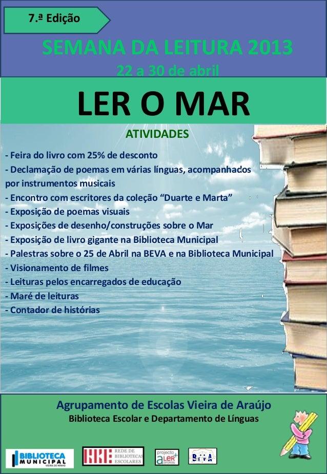 7.ª Edição        SEMANA DA LEITURA 2013                          22 a 30 de abril                 LER O MAR              ...
