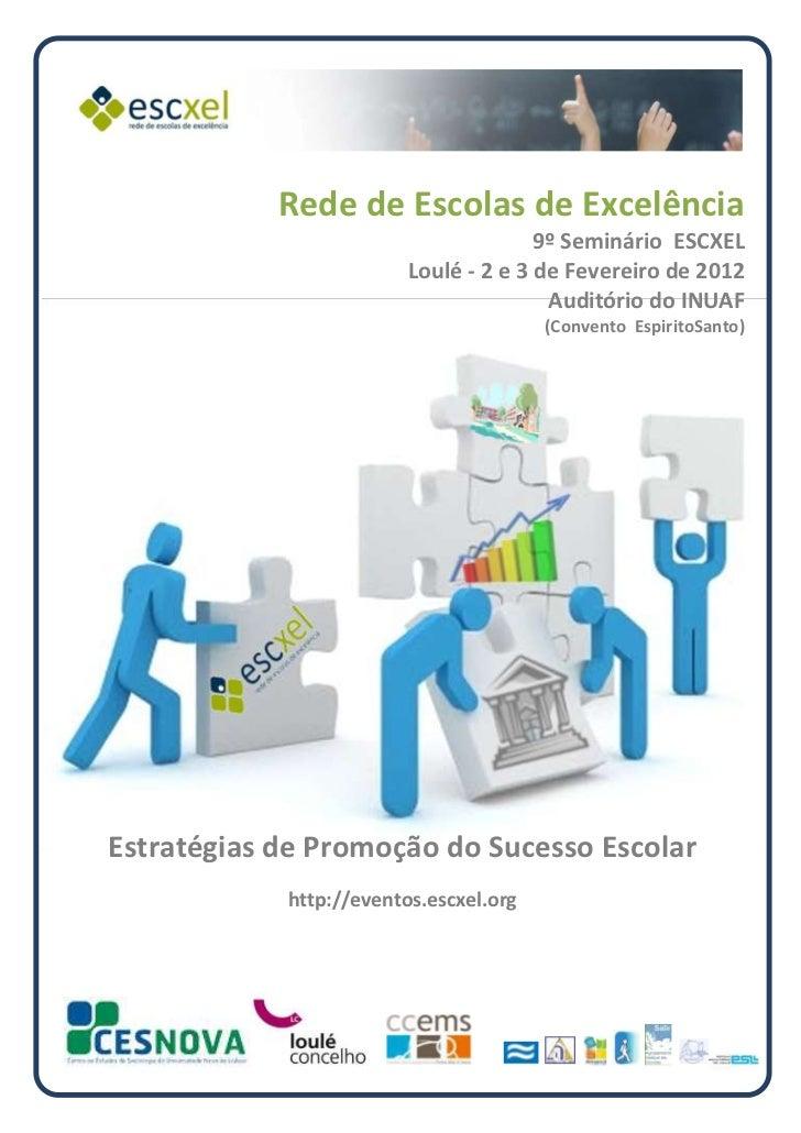Rede de Escolas de Excelência                                       9º Seminário ESCXEL                         Loulé - 2 ...