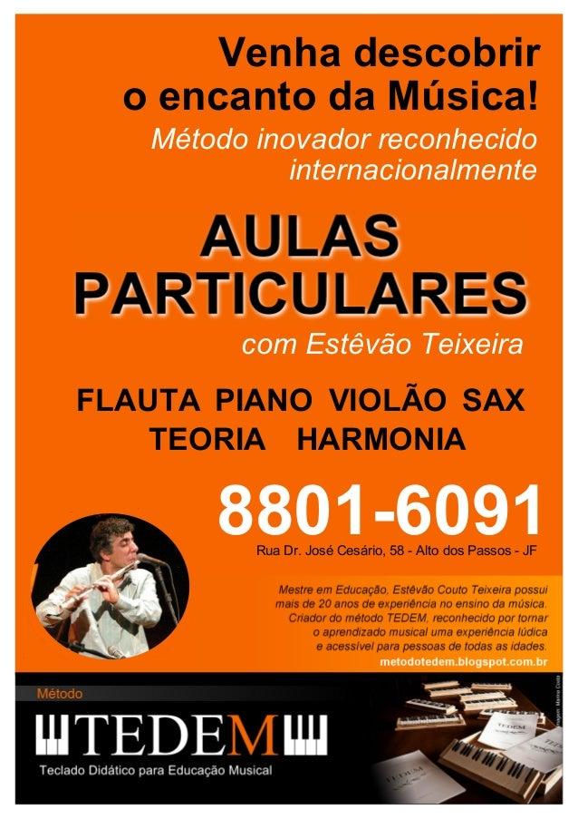 Venha descobrir  o encanto da Música!   Método inovador reconhecido             internacionalmente         com Estêvão Tei...