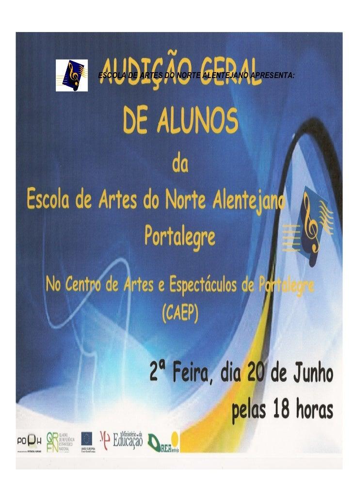 ESCOLA DE ARTES DO NORTE ALENTEJANO APRESENTA: