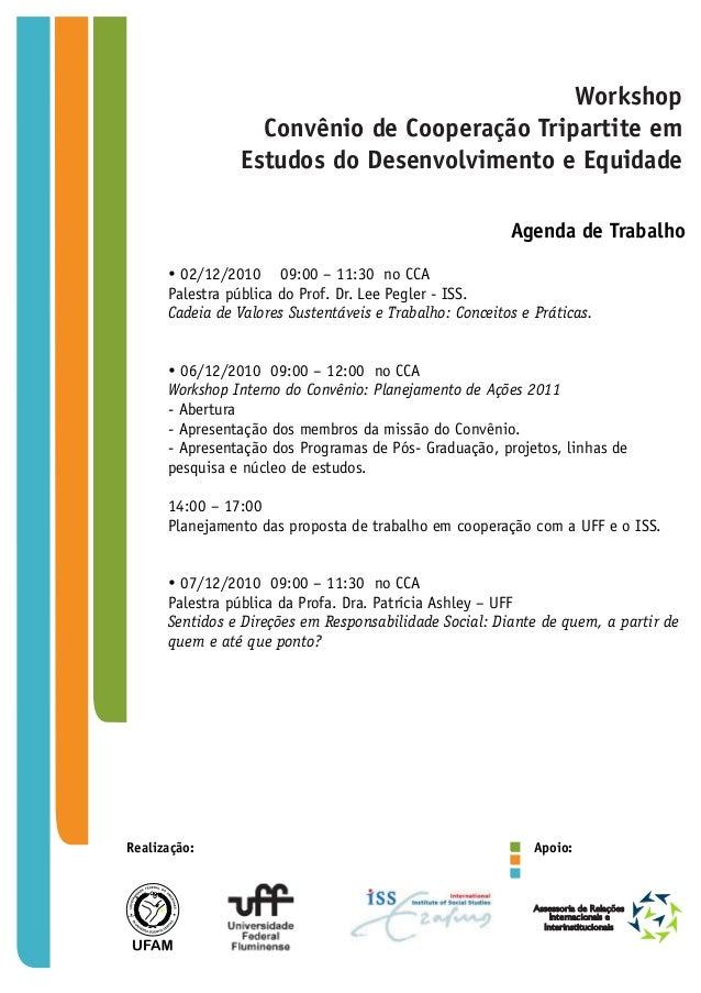 Workshop Convênio de Cooperação Tripartite em Estudos do Desenvolvimento e Equidade Agenda de Trabalho ?02/12/2010 09:00 –...