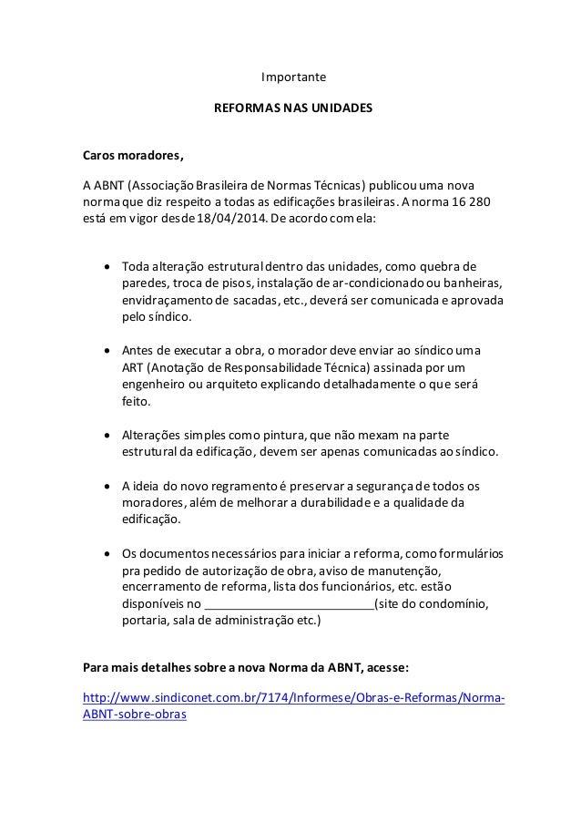 Importante REFORMAS NAS UNIDADES Caros moradores, A ABNT (Associação Brasileira de Normas Técnicas) publicou uma nova norm...