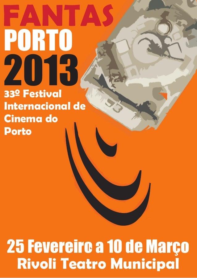 FANTASPORTO201325 Fevereiro a 10 de MarçoRivoli Teatro Municipal33º FestivalInternacional deCinema doPorto