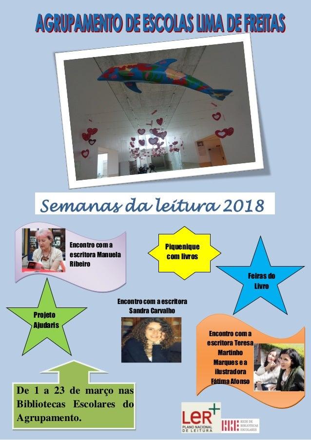 Feiras do Livro De 1 a 23 de mar�o nas Bibliotecas Escolares do Agrupamento. Encontro com a escritora Manuela Ribeiro Sema...