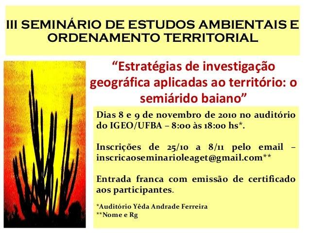 """III SEMINÁRIO DE ESTUDOS AMBIENTAIS E ORDENAMENTO TERRITORIAL """"Estratégias de investigação geográfica aplicadas ao territó..."""