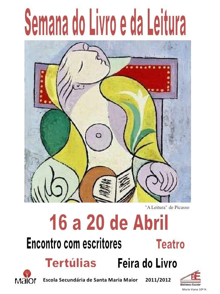 """""""A Leitura"""" de PicassoEscola Secundária de Santa Maria Maior   2011/2012                                                  ..."""