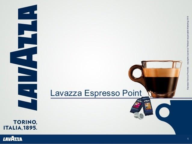 CopyrightsLaurenceThébaultESP 1 Lavazza Espresso Point EspressoServiceProximité–copyrightsLaurenceThébaultresponsableMarke...