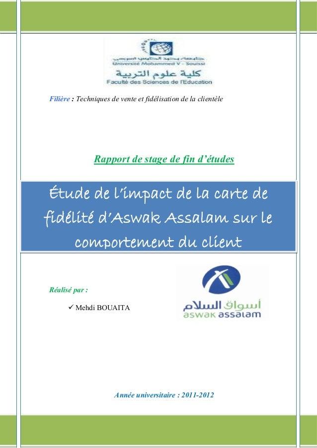 Impact de la carte de fidélité d'Aswak Assalam sur le comportement du client 1 Filière : Techniques de vente et fidélisati...