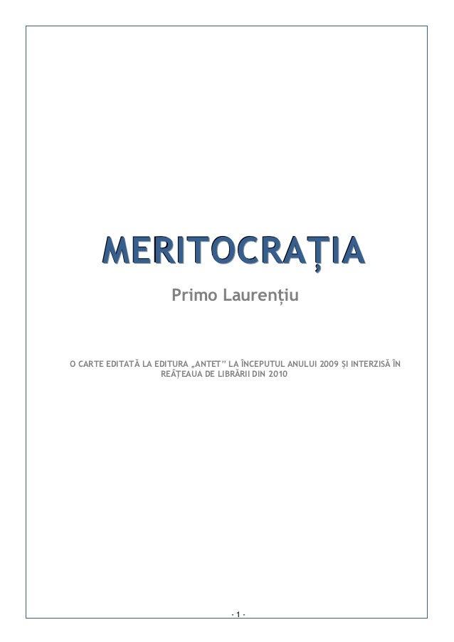 """MERITOCRAȚIA                       Primo LaurențiuO CARTE EDITATĂ LA EDITURA """"ANTET"""" LA ÎNCEPUTUL ANULUI 2009 ȘI INTERZISĂ..."""