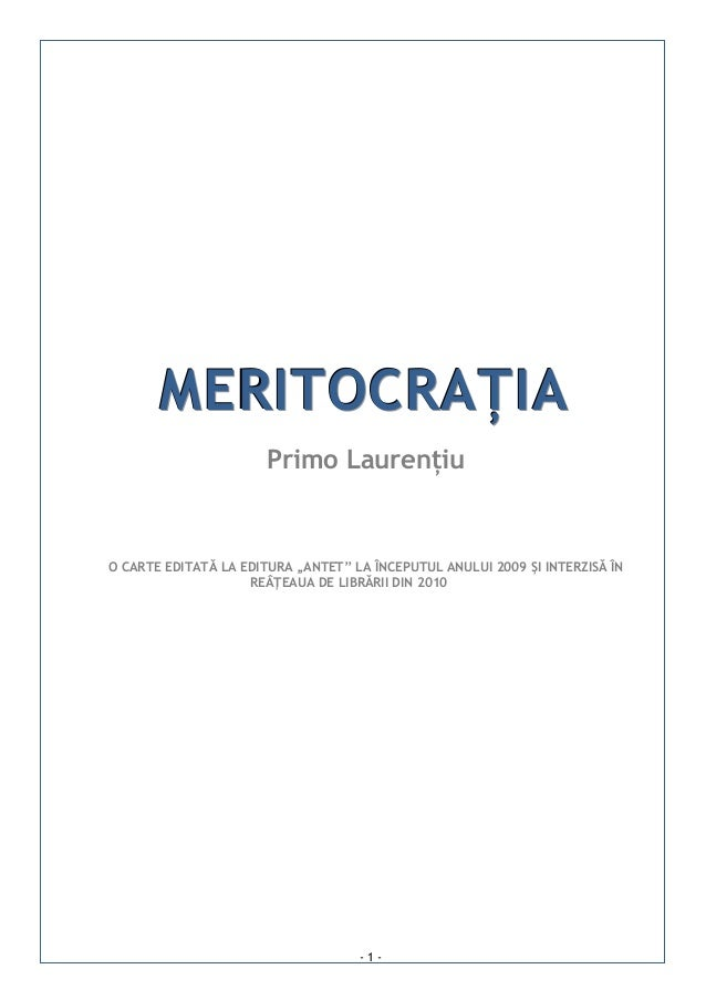"""- 1 -MMMEEERRRIIITTTOOOCCCRRRAAAȚȚȚIIIAAAPrimo LaurențiuO CARTE EDITATĂ LA EDITURA """"ANTET"""" LA ÎNCEPUTUL ANULUI 2009 ȘI INT..."""