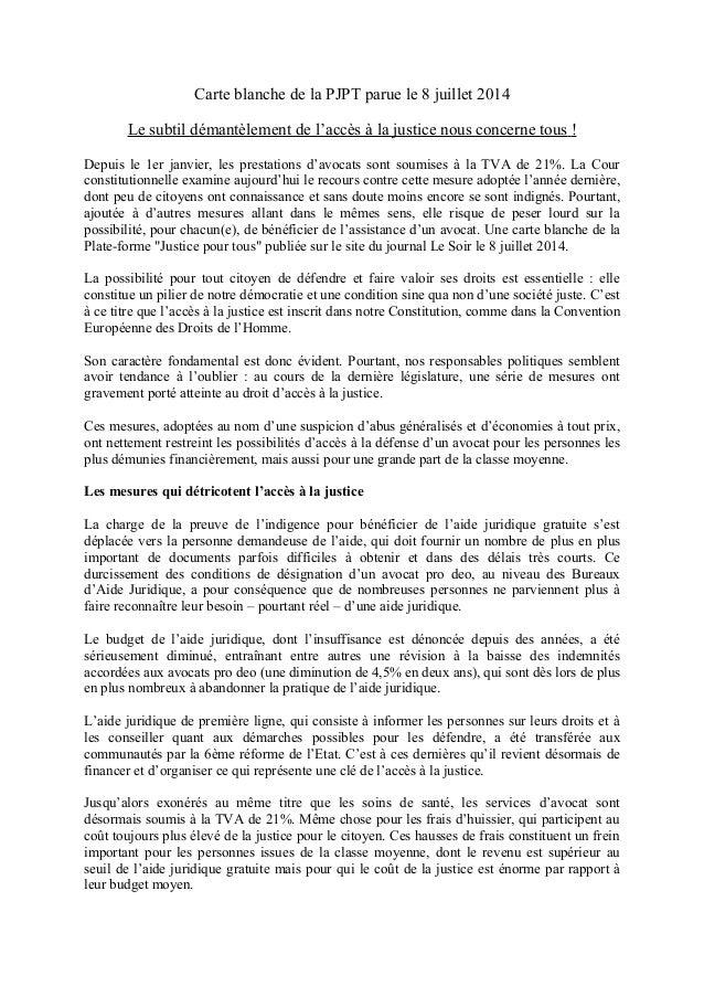 Carte blanche de la PJPT parue le 8 juillet 2014 Le subtil démantèlement de l'accès à la justice nous concerne tous ! Depu...