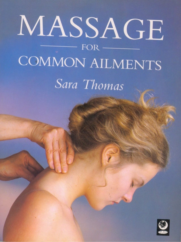 About this book Two separate, but overlapping, therapies are introduced in Massage for Common Ail- ments - massage and Shi...