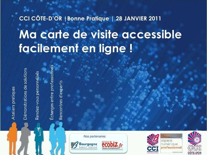 CCI CÔTE-D'OR |Bonne Pratique | 28 JANVIER 2011<br />Ma carte de visite accessible facilement en ligne !<br />Nos partenai...