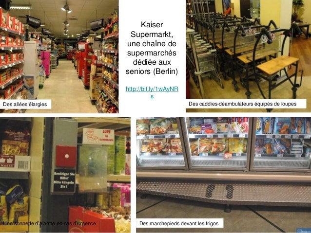 Kaiser Supermarkt, une chaîne de supermarchés dédiée aux seniors (Berlin) http://bit.ly/1wAyNR s Des allées élargies Des c...