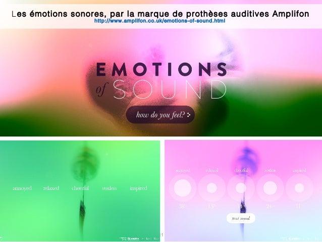 11 Les émotions sonores, par la marque de prothèses auditives Amplifon http://www.amplifon.co.uk/emotions-of-sound.html
