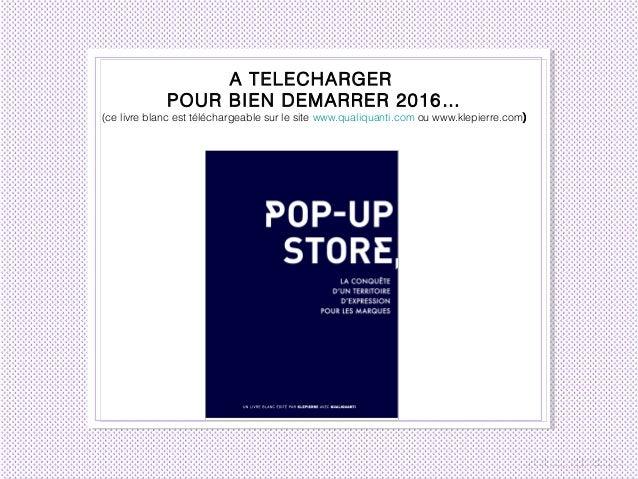 A TELECHARGER POUR BIEN DEMARRER 2016… (ce livre blanc est téléchargeable sur le site www.qualiquanti.com ou www.klepierre...