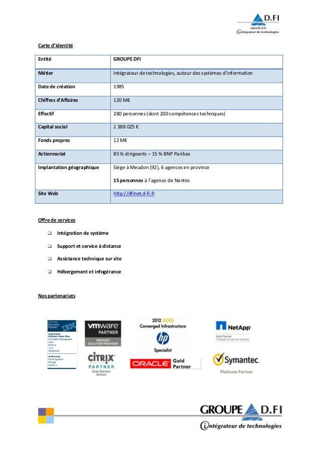 Carte d'identitéEntité GROUPE DFIMétier Intégrateur de technologies, autour des systèmes d'informationDate de création 198...