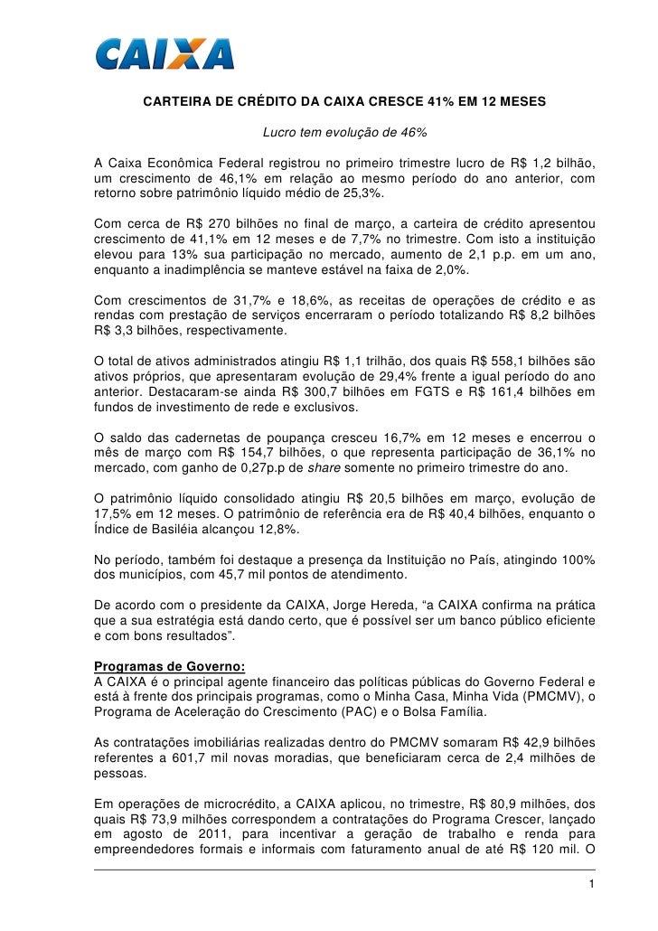 CARTEIRA DE CRÉDITO DA CAIXA CRESCE 41% EM 12 MESES                            Lucro tem evolução de 46%A Caixa Econômica ...