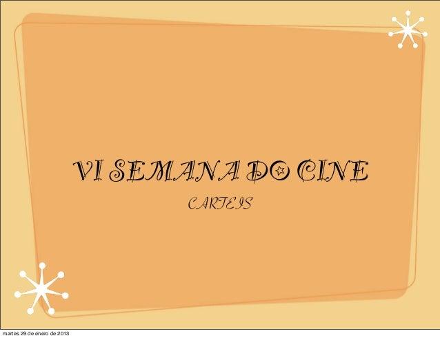 VI SEMANA DO CINE                                   CARTEISmartes 29 de enero de 2013