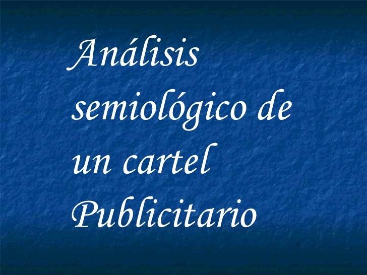 Análisis  semiológico de un cartel  Publicitario