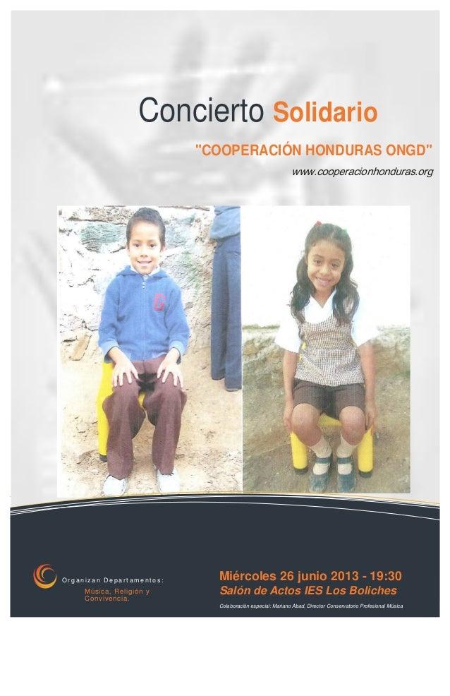 "Concierto Solidario ""COOPERACIÓN HONDURAS ONGD"" www.cooperacionhonduras.org O r g a n i z a n D e p a r t a m e n t o s : ..."