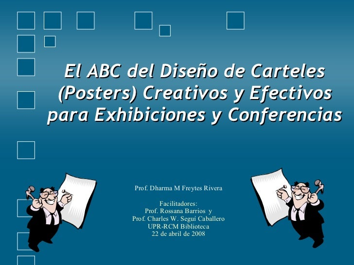 El ABC del Diseño de Carteles (Posters) Creativos y Efectivos para Exhibiciones y Conferencias Prof. Dharma M Freytes Rive...