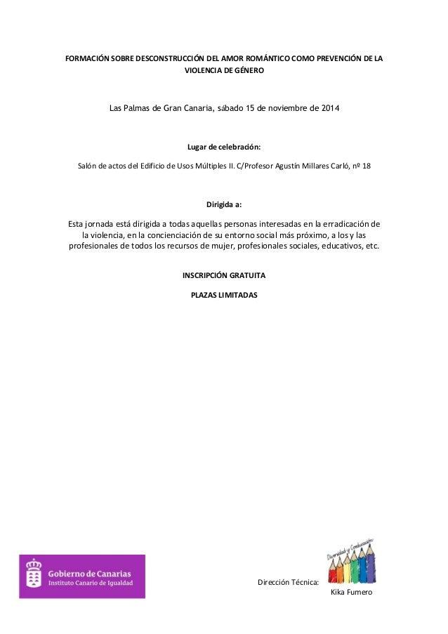 Dirección Técnica:  Kika Fumero  FORMACIÓN SOBRE DESCONSTRUCCIÓN DEL AMOR ROMÁNTICO COMO PREVENCIÓN DE LA VIOLENCIA DE GÉN...
