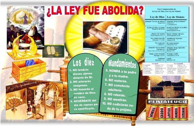 LA LEY DE DIOS O 10 MANDAMIENTOS LEY CEREMONIAL LEY ESPIRITUAL LEY REAL DADA POR DIOS ESCRITA EN PIEDRA ES INMUTABLE NO FU...