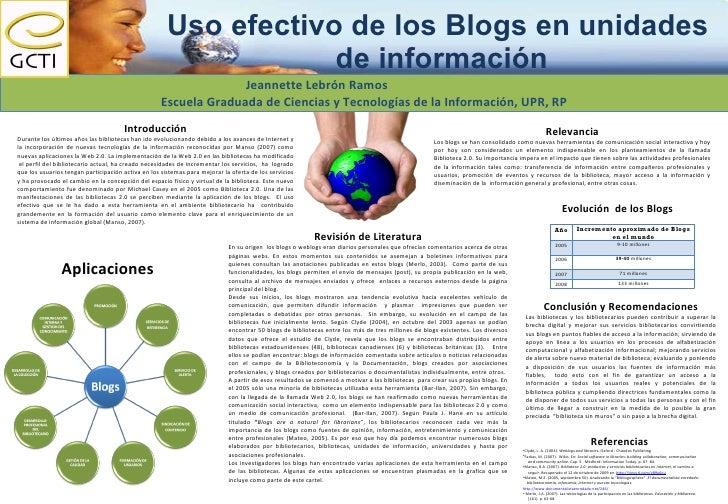 Uso efectivo de los Blogs en unidades  de información Jeannette Lebrón Ramos  Escuela Graduada de Ciencias y Tecnologías d...
