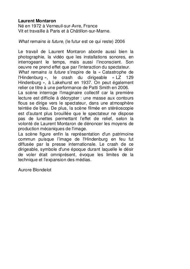 Laurent Montaron Né en 1972 à Verneuil-sur-Avre, France Vit et travaille à Paris et à Châtillon-sur-Marne. What remains is...