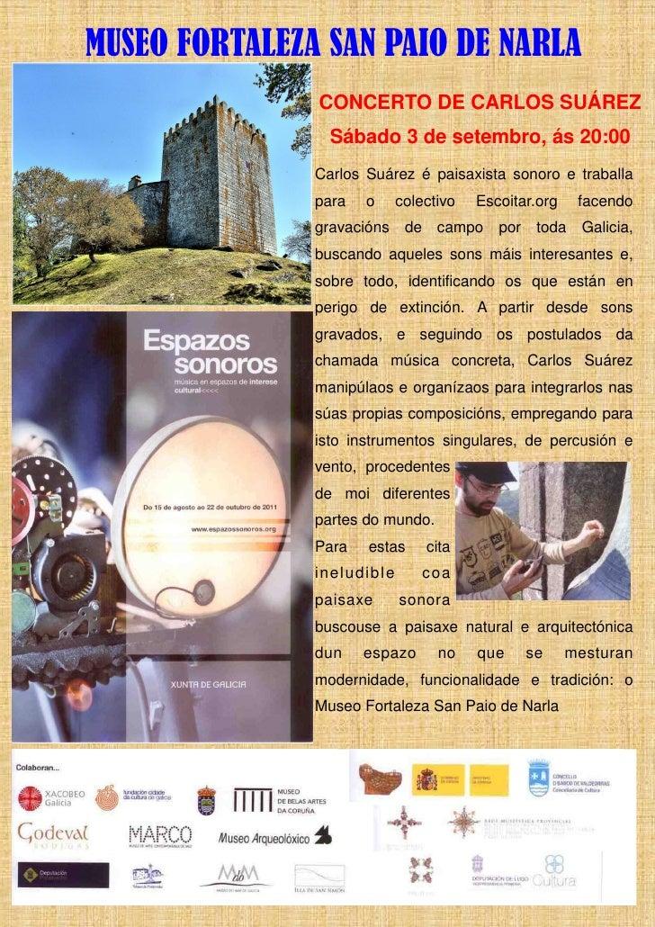 MUSEO FORTALEZA SAN PAIO DE NARLA               CONCERTO DE CARLOS SUÁREZ                 Sábado 3 de setembro, ás 20:00  ...