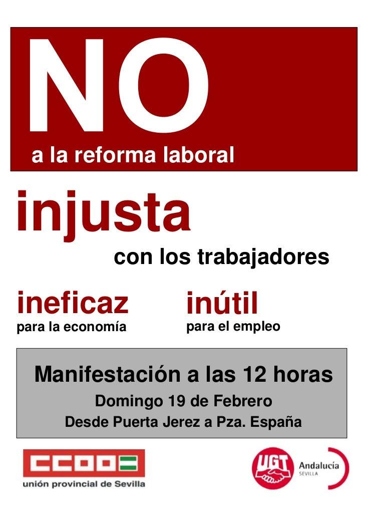 a la reforma laboralinjusta              con los trabajadoresineficaz              inútilpara la economía      para el emp...