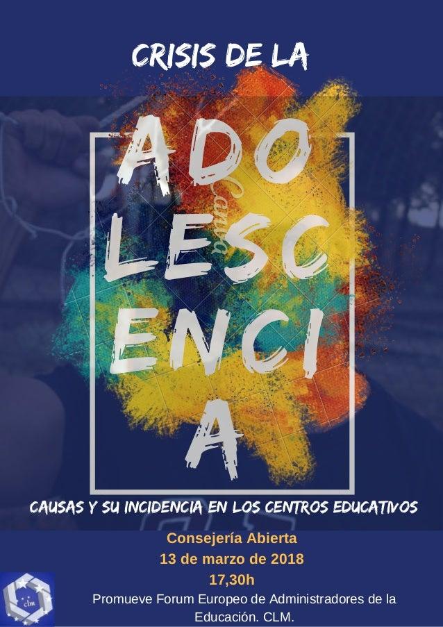 Ado lesc enci a Promueve Forum Europeo de Administradores de la Educaci�n. CLM. CRISIS DE LA causas y su INCIDENCIA en los...