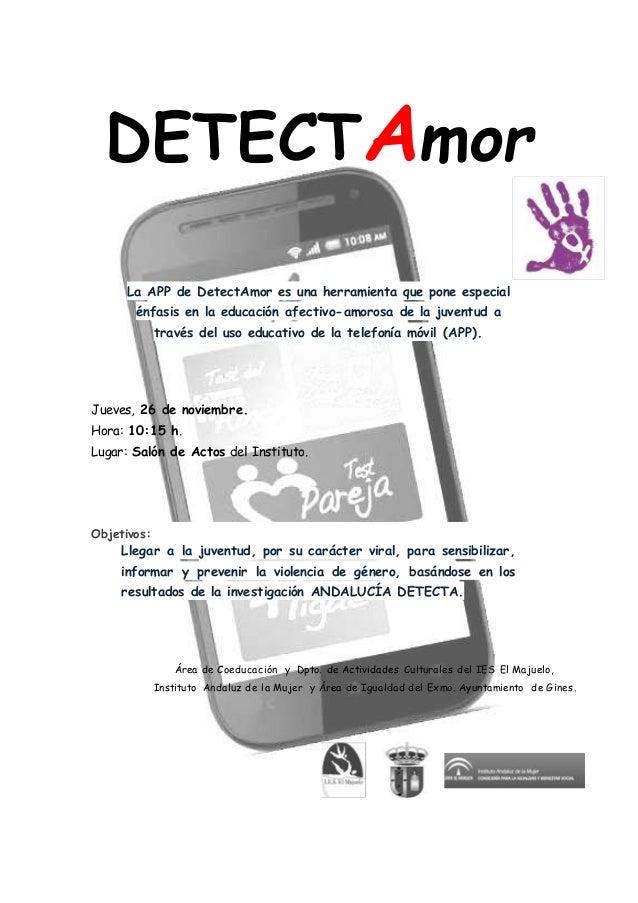 DETECTAmor La APP de DetectAmor es una herramienta que pone especial énfasis en la educación afectivo-amorosa de la juvent...