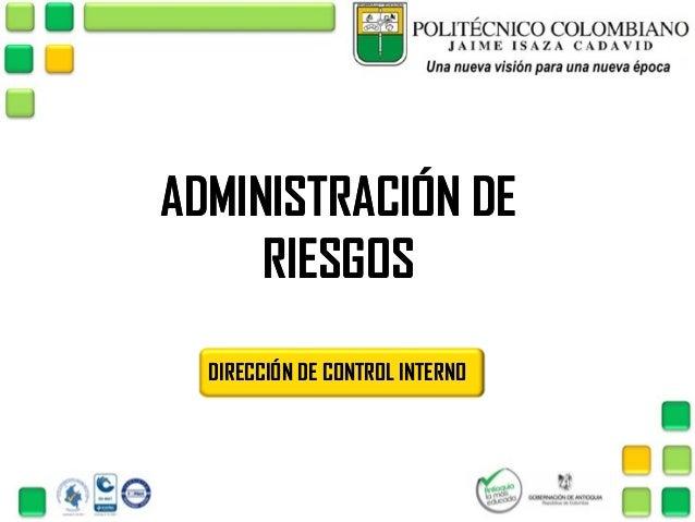 ADMINISTRACIÓN DE RIESGOS DIRECCIÓN DE CONTROL INTERNO