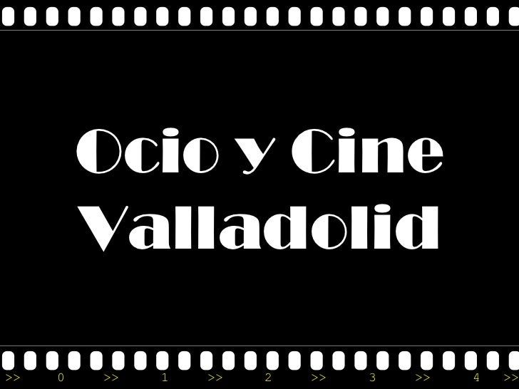 Ocio y Cine         Valladolid>>   0   >>   1   >>   2   >>   3   >>   4   >>