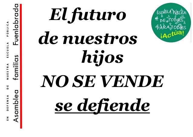 EN   DEFENSA   DE   NUESTRA   ESCUELA   PÚBLICAAsamblea            familias       Fuenlabrada          hijos      El futur...