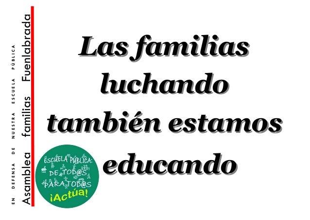 EN   DEFENSA   DE   NUESTRA   ESCUELA   PÚBLICAAsamblea            familias        Fuenlabrada                       lucha...