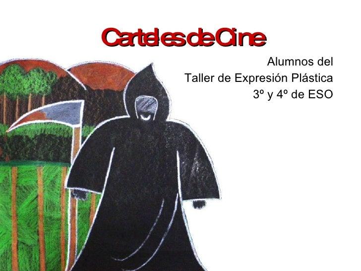 Carteles de Cine Alumnos del Taller de Expresión Plástica 3º y 4º de ESO