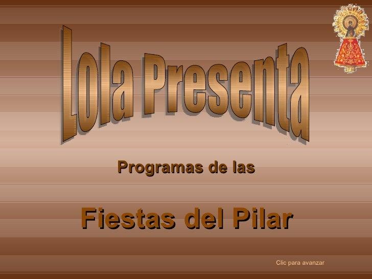 Lola Presenta Programas de las Fiestas del Pilar Clic para avanzar