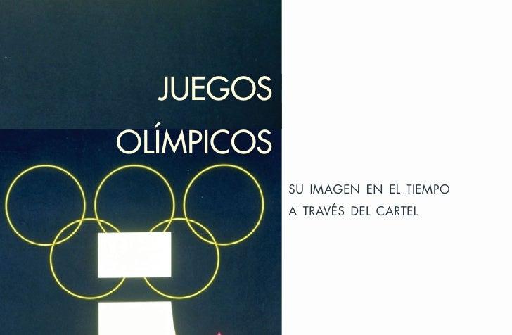 juegosolímpicos            su imagen en el tiempo            a través del cartel