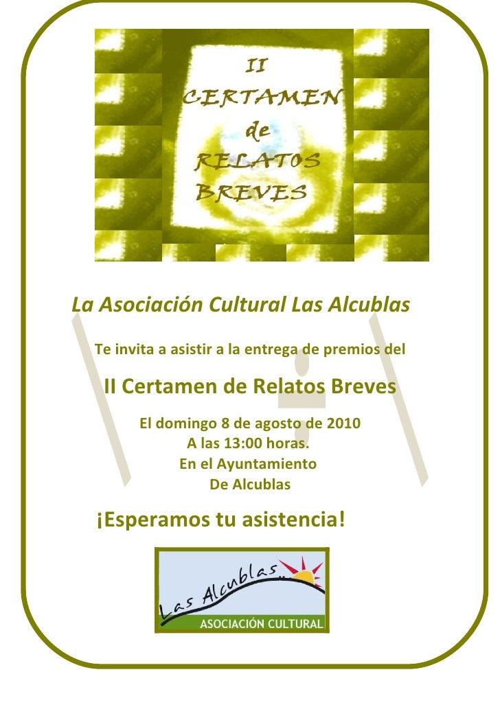 La Asociación Cultural Las Alcublas   Te invita a asistir a la entrega de premios del     II Certamen de Relatos Breves   ...