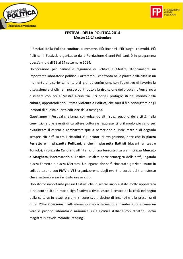 FESTIVAL DELLA POLITICA 2014 Mestre 11-14 settembre Il Festival della Politica continua a crescere. Più incontri. Più luog...