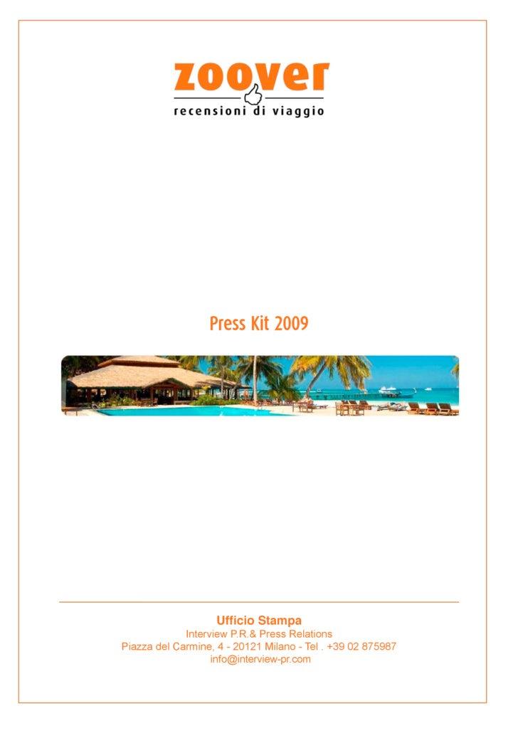 Press Kit 2009                         Ufficio Stampa              Interview P.R.& Press Relations Piazza del Carmine, 4 -...