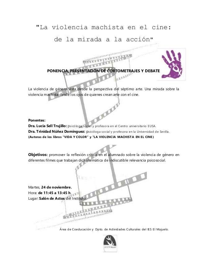 """""""La violencia machista en el cine: de la mirada a la acción"""" PONENCIA, PRESENTACIÓN DE CORTOMETRAJES Y DEBATE La violencia..."""