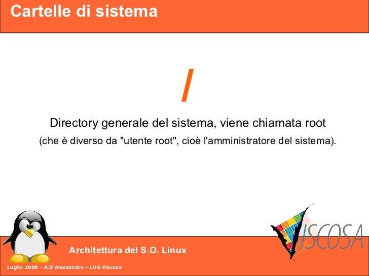 Cartelle di sistema                                                    /                Directory generale del sistema, vi...