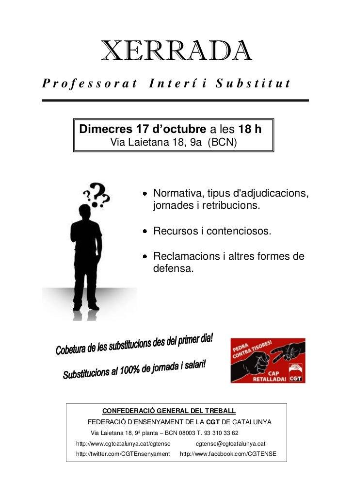 XERRADAProfessorat                   Interí i Substitut    Dimecres 17 d'octubre a les 18 h               Via Laietana 18,...