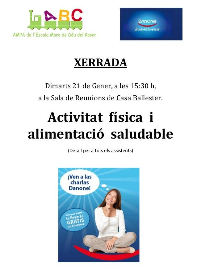 XERRADA Dimarts 21 de Gener, a les 15:30 h, a la Sala de Reunions de Casa Ballester.  Activitat física i alimentació salud...