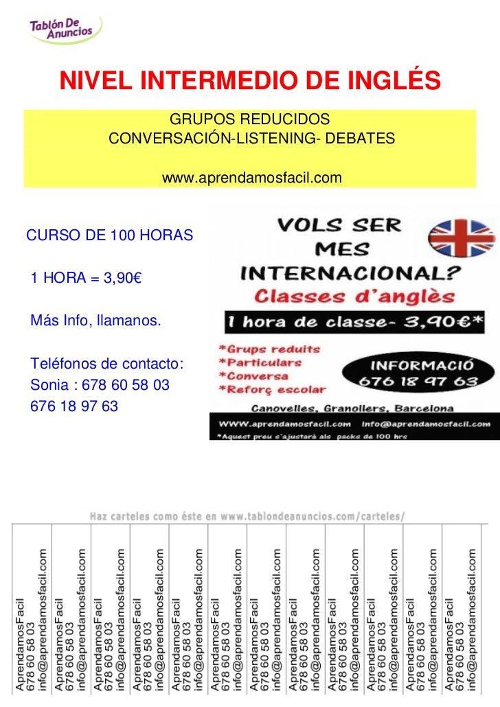 NIVEL INTERMEDIO DE INGLÉS                 GRUPOS REDUCIDOS           CONVERSACIÓN-LISTENING- DEBATES                     ...